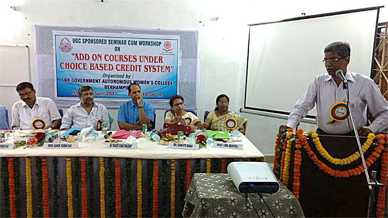 UGC sponsored workshop on ADD ON COURSES UNDER CHOICE BASED CREDIT SYSTEM, BERHAMPUR 2017